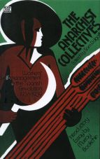 The Anarchist Collectives. Workers Self-management in the Spanish Revolution, 1936-39