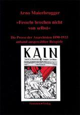 (Antiquariat) Fesseln brechen nicht von selbst. Die Presse der Anarchisten 1890-1933 anhand ausgewählter Beispiele