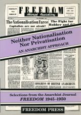 Neither Nationalisation nor Privatisation - An Anarchist Approach