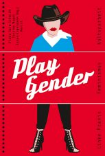 Play Gender. Linke Praxis - Feminismus - Kulturarbeit