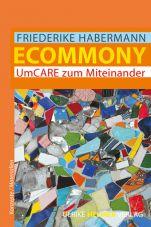 Ecommony. UmCARE zum Miteinander