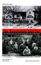Die Revolution bist du! Der Tolstojanismus als soziale Bewegung in den Niederlanden