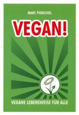 Vegan! Vegane Lebensweise für alle