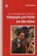 Pädagogik und Politik bei Otto Rühle