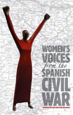 Women`s Voices from the Spanish Civil War