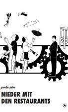 Nieder mit den Restaurants! Eine Kritik an der Restaurant-Industrie