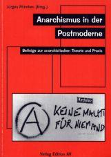 (Antiquariat) Anarchismus in der Postmoderne. Beiträge zur anarchistischen Theorie und Praxis