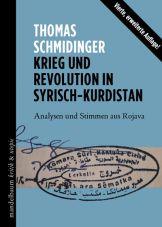 Krieg und Revolution in Syrisch-Kurdistan. Analysen und Stimmen aus Rojava