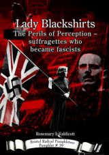 Lady Blackshirts. Suffragettes who became fascists