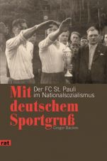 Mit deutschem Sportgruß. Der FC St. Pauli im Nationalsozialismus