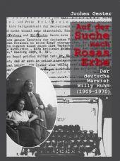 Auf der Suche nach Rosas Erbe. Der deutsche Marxist Willy Huhn (1909-1970)
