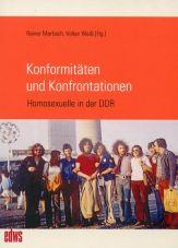 Konformitäten und Konfrontationen. Homosexuelle in der DDR