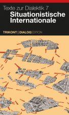 Texte zur Dialektik 7 - Situationistische Internationale