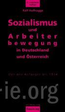 Sozialismus und Arbeiterbewegung in Deutschland und Österreich. Von den Anfängen bis 1914