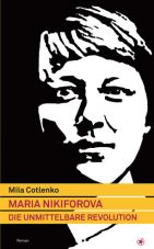 Maria Nikiforova. Die unmittelbare Revolution