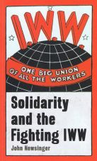 Solidarity and the fighting IWW
