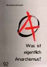Was ist eigentlich Anarchismus? (Reprint)