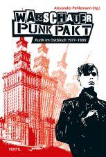 Warschauer Punk Pakt. Punk im Ostblock 1977-1989