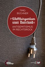Weltbürgertum statt Vaterland. Antisemitismus im Rechtsrock