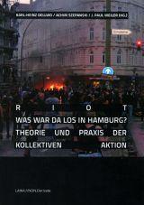 Riot. Was war da los in Hamburg? Theorie und Praxis der kollektiven Aktion