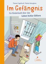 Im Gefängnis. Ein Kinderbuch über das Leben hinter Gittern