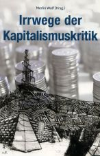Irrwege der Kapitalismuskritik