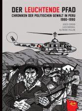 Der leuchtende Pfad. Chroniken der politischen Gewalt in Peru 1980 - 1990