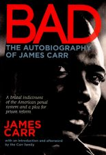 Bad. The Autobiography of James Carr