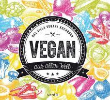 Vegan aus aller Welt. Das Villa Vegana Kochbuch