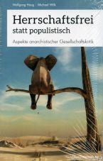 Herrschaftsfrei statt populistisch. Aspekte anarchistischer Gesellschaftskritik