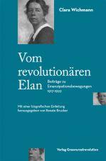 Vom revolutionären Elan. Beiträge zu Emanzipationsbewegungen 1917-1922