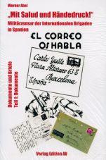 Mit Salud und Händedruck!. Militärzensur der Internationalen Brigaden in Spanien (Teil 1 - Dokumente)