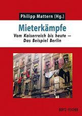 Mieterkämpfe. Vom Kaiserreich bis heute - Das Beispiel Berlin