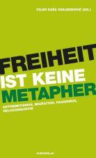 Freiheit ist keine Metapher. Antisemitismus, Migration, Rassismus, Religionskritik