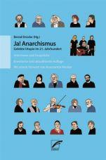 Ja! Anarchismus. Gelebte Utopie im 21. Jahrhundert