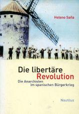 (Antiquariat) Die libertäre Revolution. Die Anarchisten im Spanischen Bürgerkrieg