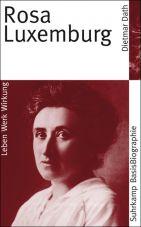 Rosa Luxemburg. Suhrkamp Basisbiographie