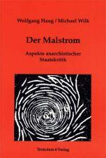 (Antiquariat) Der Malstrom. Aspekte anarchistischer Staatskritik