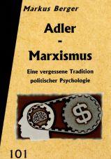 Adler-Marxismus. Eine vergessene Tradition politischer Psychologie