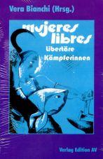 Mujeres Libres. Libertäre Kämpferinnen
