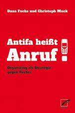 Antifa heißt Anruf! Organizing als Strategie gegen Rechts