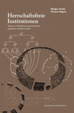 Herrschaftsfreie Institutionen. Texte zur Stabilisierung staatsloser, egalitärer Gesellschaften