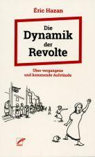 Dynamik der Revolte. Über vergangene und kommende Aufstände