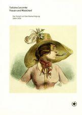 Frauen und Mädchen! Der Kampf um Gleichberechtigung 1848 - 1918