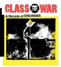 Class War. A Decade of Disorder