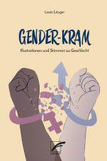 Gender-Kram. Illustrationen und Stimmen zu Geschlecht