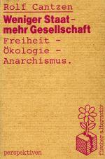 (Antiquariat) Weniger Staat, mehr Gesellschaft. Freiheit - Ökologie - Anarchismus