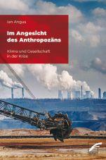 Im Angesicht des Anthropozäns. Klima und Gesellschaft in der Krise