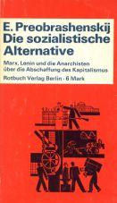 (Antiquariat) Die sozialistische Alternative. Marx, Lenin und die Anarchisten über die Abschaffung des Kapitalismus