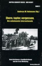 (Antiquariat) Ehern, tapfer, vergessen. Die unbekannte Internationale. AnarchistInnen & SyndikalistInnen und der Erste Weltkrieg